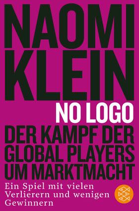 No Logo! Der Kampf der Global Players um Marktmacht - Ein Spiel mit vielen Verlierern und wenigen Gewinnern von Naomi Klein