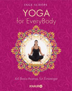 Yoga for EveryBody - 44 Basic-Asanas für Einsteiger von Inge Schöps - Yoga für Anfänger Bestseller