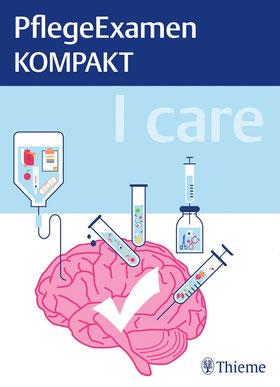 I care - PflegeExamen KOMPAKT - Gesundheits- und Krankenpfleger/in