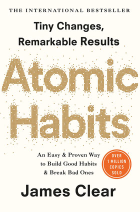 Atomic Habits: An Easy and Proven Way to Build Good Habits and Break Bad Ones by James Clear - Bestseller