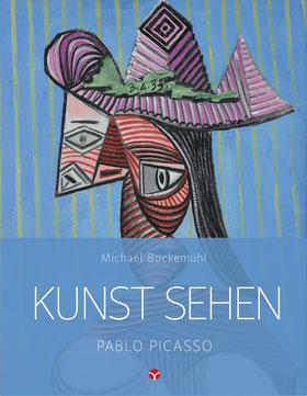 Kunst sehen - Pablo Picasso von Michael Bockemühl