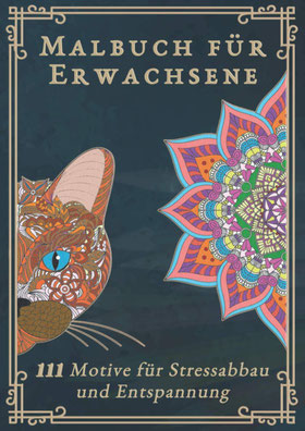 Malbuch für Erwachsene von Dice Colouring Das große Ausmalbuch für Erwachsene mit 111 zauberhaften Motiven (Tiere, Landschaften, Pflanzen, Einhörner, Mandalas...) Ideal als Anti-Stress-Geschenk