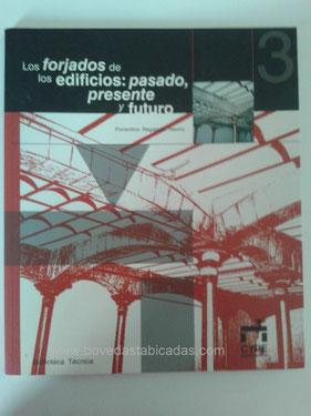 Los forjados de los edificios - Florentino Regalado Tesoro  www.bovedastabicadas.com