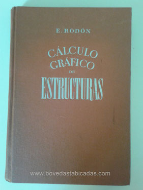 Calculo gráfico de estructuras - Enrique Rodón  www.bovedastabicadas.com