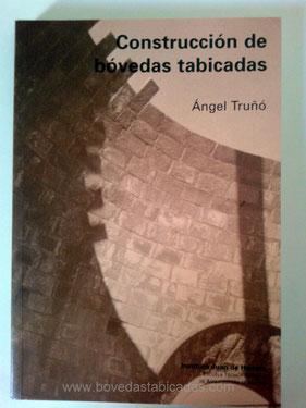 Construcción de bóvedas tabicadas - Angel Truño - www.bovedastabicadas.com