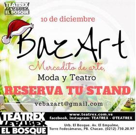 BazArt - Mercadito de Arte Moda y Teatro / Diciembre 2016