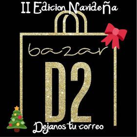 Bazar D2 - II Edición Navideña