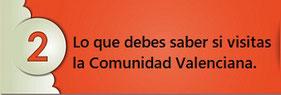 Lo que debes saber si visitas la Comunidad Valenciana.