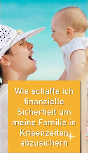 Sparen für Kinder, Wie schaffe ich finanzielle Sicherheit um meine Familie in Krisenzeiten abzusichern