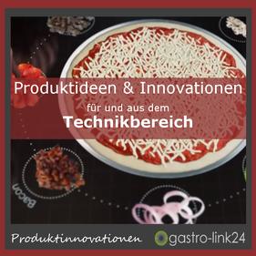 Produktinnovationen und Ideen  Gastronomie Technik