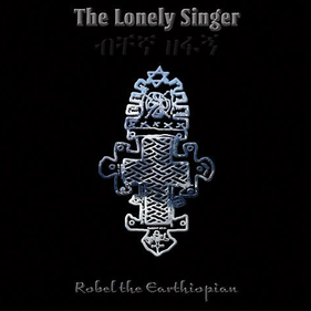 robel the earthiopian the lonely singer