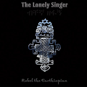 robel earthiopian lonely singer