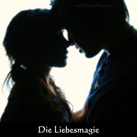Der Liebeszauber und die Liebesmagie - Partnerrückführung und magische Rituale