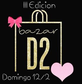 Bazar D2 - III Edición - AmorD2
