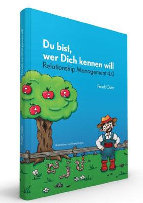 Frank Oster - Du bist, wer Dich kennen will - Relationship Management 4.0