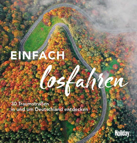 HOLIDAY Reisebuch: Einfach losfahren: 30 Traumstraßen in und um Deutschland entdecken - Buchtipp Natur