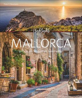 Highlights Mallorca- 50 Ziele, die Sie gesehen haben sollten Von Palma über das Tramuntana-Gebirge und Valldemossa hin zu versteckten Buchten. Mit Routenvorschlägen und zahlreichen Insidertipps. von Lothar Schmidt und Peter V. Neumann