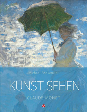 Kunst sehen - Claude Monet von Michael Bockemühl