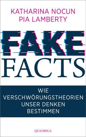 Fake Facts - Wie Verschwörungstheorien unser Denken bestimmen von Katharina Nocun und Pia Lamberty - Buchtipp