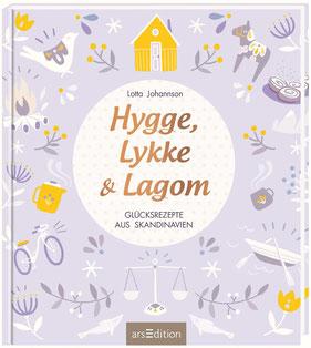 Hygge, Lykke und Lagom - Glücksrezepte aus Skandinavien von Lotta Johannson - Wohlbefinden Buchtipp