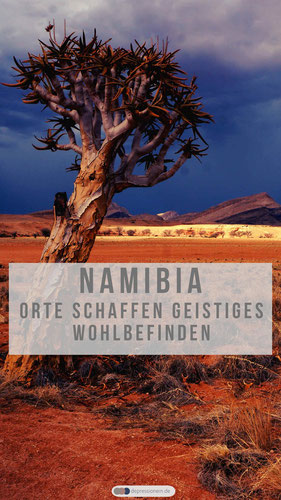 Namibia Orte schaffen geistiges Wohlbefinden