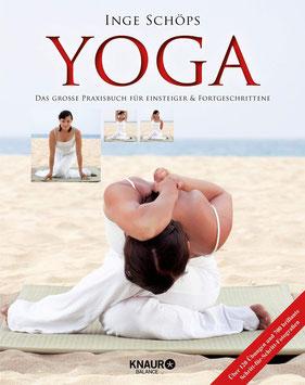 Yoga - Das große Praxisbuch für Einsteiger & Fortgeschrittene: Über 120 Übungen und 700 brillante Schritt-für-Schritt-Fotografien von Inge Schöps  Bestseller
