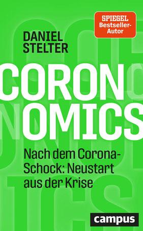 Coronomics: Nach dem Corona-Schock: Neustart aus der Krise von Daniel Stelter - Buchtipp Bestseller