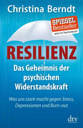 Resilienz: Das Geheimnis der psychischen Widerstandskraft, Was uns stark macht gegen Stress, Depressionen und Burn-out  von Christina Berndt  Bestseller