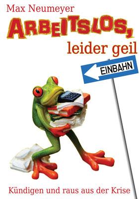"""Auf dem Cover von """"Arbeitslos, leider geil"""" sieht man einen Frosch der seine Bürosachen gegen die Einbahn trägt."""