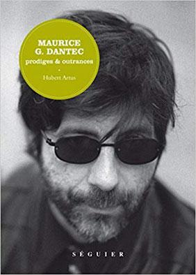 Couverture Maurice G. Dantec- prodiges & outrances Chronique littérature biographie roman social science fiction rock and roll guillaume cherel