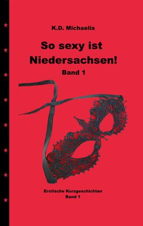 eBook/Buch: So sexy ist Niedersachsen! Band 1 von K.D. Michaelis