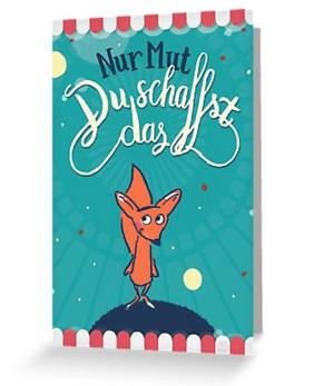 Fuchs - Nur Mut – Du schaffst das! Grußkarte bei Redbubble – Illustration Judith Ganter - Illustriertes Kopfkino für Alltagsoptimisten