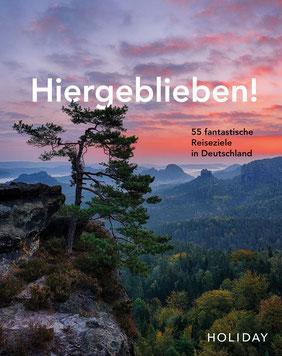 HOLIDAY Reisebuch: Hiergeblieben! – 55 fantastische Reiseziele in Deutschland von Jens van Rooij Buchtipp Natur