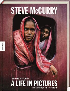 Steve McCurry - A Life in Pictures. Ein Leben für die Fotografie von Bonnie McCurry und Steve McCurry