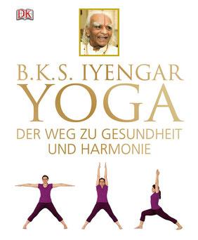 Yoga: Der Weg zu Gesundheit und Harmonie von B.K.S. Iyengar