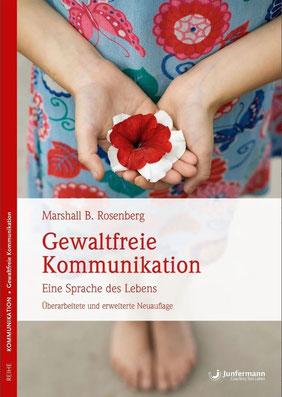 Gewaltfreie Kommunikation: Eine Sprache des Lebens von Marshall B. Rosenberg  - Bestseller