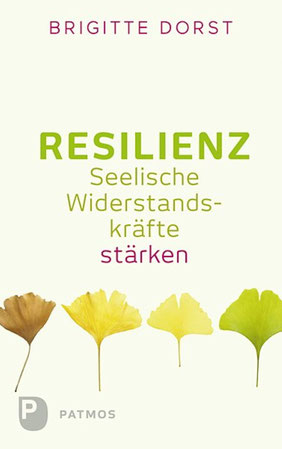 Resilienz - Seelische Widerstandskräfte stärken von Brigitte Dorst  - Buchtipp