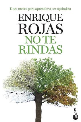 No te rindas - Doce meses para aprender a ser optimista de Enrique Rojas - Libros de Autoayuda