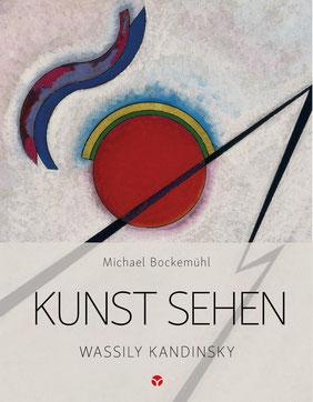 Kunst sehen - Wassily Kandinsky von Michael Bockemühl