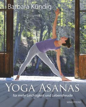 Yoga Asanas für mehr Leichtigkeit und Lebensfreude von Barbara Kündig
