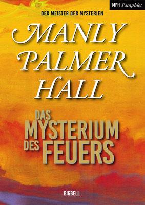 Manly Palmer Hall Das Mysterium des Feuers
