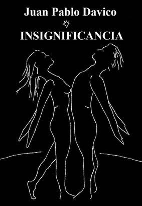 Insignificancia. Juan Pablo Davico. 9509472972