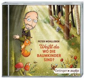 CD Cover Peter Wohlleben - Weißt du, wo die Baumkinder sind?