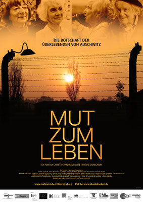 Die Botschaft der Überlebenden von Auschwitz. Ein Film von Christa Spannbauer & Thomas Gonschior