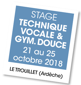 Technique vocale et gymnastique douce, au Trouillet, A vous de jouer