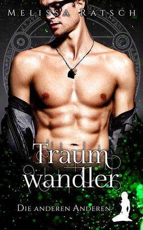 """Buchcover """"Traumwandler"""", dem achten Teil der Romantic-Fantasy-Reihe """"Die anderen Anderen"""" von Melissa Ratsch"""