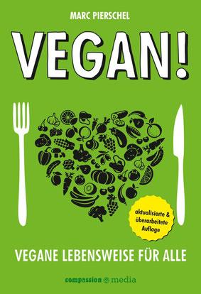 Vegan! Vegane Lebensweise für alle von Marc Pierschel