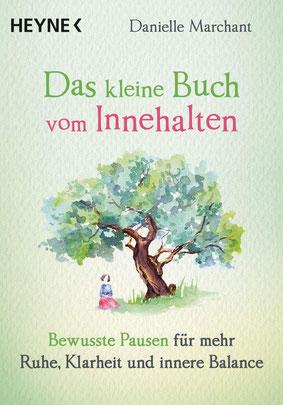 Das kleine Buch vom Innehalten - Bewusste Pausen für mehr Ruhe, Klarheit und innere Balance von Danielle Marchant  Buchtipp