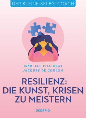 Der kleine Selbstcoach – Resilienz Die Kunst, Krisen zu meistern von Isabelle Filliozat, Jacques de Coulon