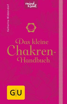 Das kleine Chakren-Handbuch von Katharina Middendorf GU Mind & Soul